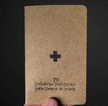 29 palabras positivas. Un proyecto de Diseño de Pablo Sánchez         - 02.03.2010