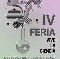 IV Feria Vive la Ciencia. Un proyecto de Diseño, Ilustración y Publicidad de Jose Blas Ruiz Hernandez - Viernes, 30 de abril de 2010 19:33:55 +0200