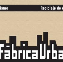la fabrica urbana. Un proyecto de Diseño de Helena Bedia Burgos         - 08.07.2010