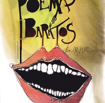 Poemas Baratos en El Maltés. Un proyecto de Diseño e Ilustración de Mónica Di Francesco         - 04.08.2010