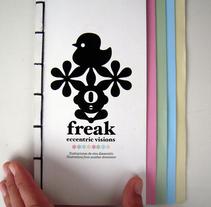 freak eccentric visions. Un proyecto de Diseño e Ilustración de humberto domínguez         - 30.08.2010
