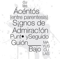 Cartel ''Tipografía Simbolica''. Un proyecto de Diseño e Ilustración de C. Germán González         - 28.12.2010
