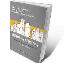 """Cubierta del libro """"Historias pequeñas"""". Um projeto de Design e Ilustração de Héctor Gomis López         - 28.10.2011"""