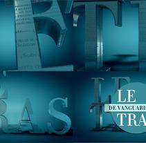 Letras de Vanguardia. Um projeto de Design, Motion Graphics, Cinema, Vídeo e TV e 3D de Francesc Risalde - 03-01-2012