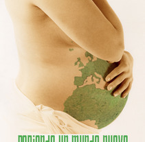 Pariendo un mundo nuevo.. A Advertising project by José Estévez         - 23.04.2012