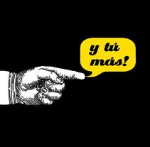 y tú más!. A Design project by Luis López         - 01.05.2012