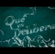 Delibera. Un proyecto de Motion Graphics e Ilustración de Pedro Mora - Domingo, 06 de enero de 2013 07:41:40 +0100