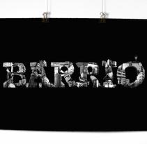 Barrio // Poster. Un proyecto de Diseño de Tony Raya  - Jueves, 23 de enero de 2014 00:00:00 +0100
