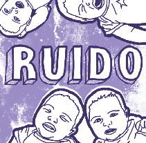 ElRuido Fanzine . A Graphic Design project by @infocalber         - 26.09.2014