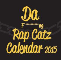 Da F***ng Rap Catz Calendar 2015. Um projeto de Design e Ilustração de Cecilia De Jorge - 17-10-2014