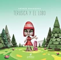 Terusica y el lobo - Andrés Rodríguez. Un proyecto de Dirección de arte, Diseño de personajes e Ilustración de Andrés Rodríguez Pérez - Jueves, 15 de enero de 2015 00:00:00 +0100