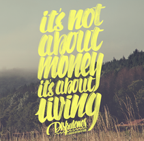IT's NOT ABOUT MONEY. IT's ABOUT LIVING. Un proyecto de Tipografía de Javi  Viewer - 12-01-2015
