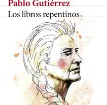 Los Libros Repentinos. A Design, Editorial Design&Illustration project by Oscar Giménez - 04.09.2015