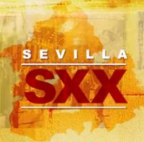 Sevilla SXX. Un proyecto de Cine, vídeo y televisión de Guillermo Plaza         - 31.05.2012
