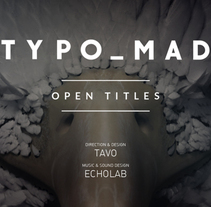 TYPOMAD OPEN TITLES. A 3D, Art Direction, and Film Title Design project by TAVO  - 21-09-2015