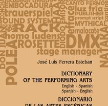 Diccionario de las Artes Escénicas. Un proyecto de Diseño editorial de M.A. Serralvo - Sábado, 16 de marzo de 2013 00:00:00 +0100