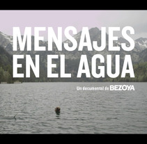 Bezoya - Mensajes en el agua. A Advertising, Film, Video, TV, Video, and TV project by Miguel Gamba         - 15.11.2015