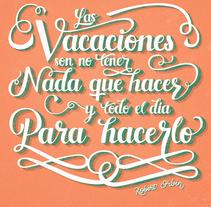 Mi Proyecto del curso. Frase sobre las vacaciones :). A Graphic Design, and Calligraph project by Héctor Tavera - 28-08-2016