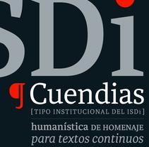 Cuendias. Tipografía institucional del ISDi. Un proyecto de Tipografía de Roberto Roiz - 19-06-2014