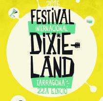 Festival Internacional Dixieland 2016. Un proyecto de Ilustración, Publicidad, Dirección de arte, Diseño gráfico y Tipografía de Júlio  Aliau - 15-03-2016