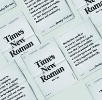 Times New Roman | Specimen. Un proyecto de Diseño editorial, Diseño gráfico y Tipografía de Dario Trapasso - 15-09-2016