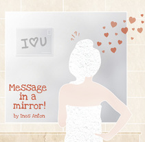 Message in a Mirror | Alessi in Love Competition for the creation of an emotional object.  | 2013 Alessi in Love competition. A Design, Graphic Design, and Product Design project by Ines Anton Losada         - 23.10.2016