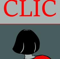 CLIC. Un proyecto de Comic de Verónica G. Lagos         - 27.10.2016