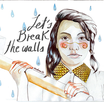 Let's break the walls. Un proyecto de Ilustración y Bellas Artes de AndreA Lucio         - 17.11.2016