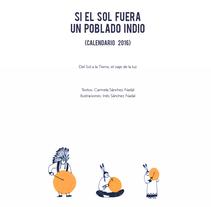 Si el Sol fuera un poblado indioNuevo proyecto. A Illustration project by Inés Sánchez         - 11.01.2017