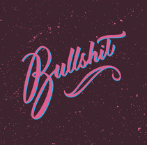 Bullshit. A T, pograph, and Calligraph project by Aurora Pintado - 25-01-2017
