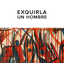 EXQUIRLA - UN HOMBRE. A Animation, Painting, and Video project by Jorge García         - 07.02.2017