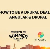 Drupal Summer 2016: Angular & Drupal, amigos con derecho a API. A Software Development, Film, Video, TV, Web Development, and Video project by Adrià Salido Zarco         - 16.03.2017