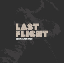Last Flight. A Graphic Design project by artidoto         - 02.05.2017