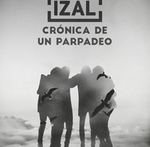 IZAL crónica de un parpadeo. Un proyecto de Ilustración, Diseño editorial y Diseño gráfico de Juan Manuel Vera Samusenko - 23-05-2017