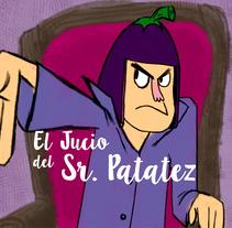 El Jucio del Sr. Patatez. Un proyecto de Animación de Juan C Arcor         - 12.10.2017