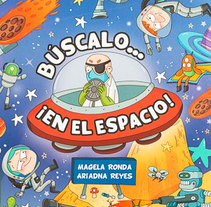 Búscalo... ¡en el espacio!. A Illustration, Editorial Design, and Fine Art project by Ariadna Reyes         - 19.10.2017