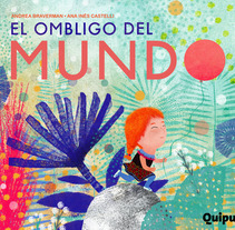 El ombligo del mundo. A Illustration project by Ana Inés  Castelli - 21-04-2016