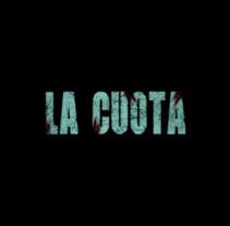 La Cuota. Un proyecto de Cine de Juan Pablo Falco         - 27.12.2017
